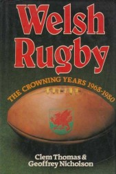 Welsh rugby: The Crowning years 1968-80