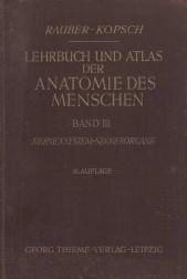 Lehrbuch und Atlas der Anatomie des Menschen. Band III: Nervensystem - sinnesorgane. 16.Auflage