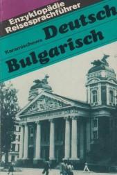 Enzyklopadie Reisesprachfuhrer. Deutsch-Bulgarisch