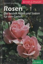 Rosen. Die besten Arten und Sorten fur den Garden
